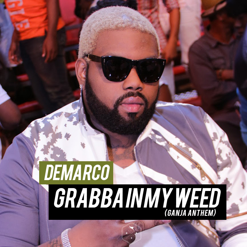 Demarco - Grabba In My Weed