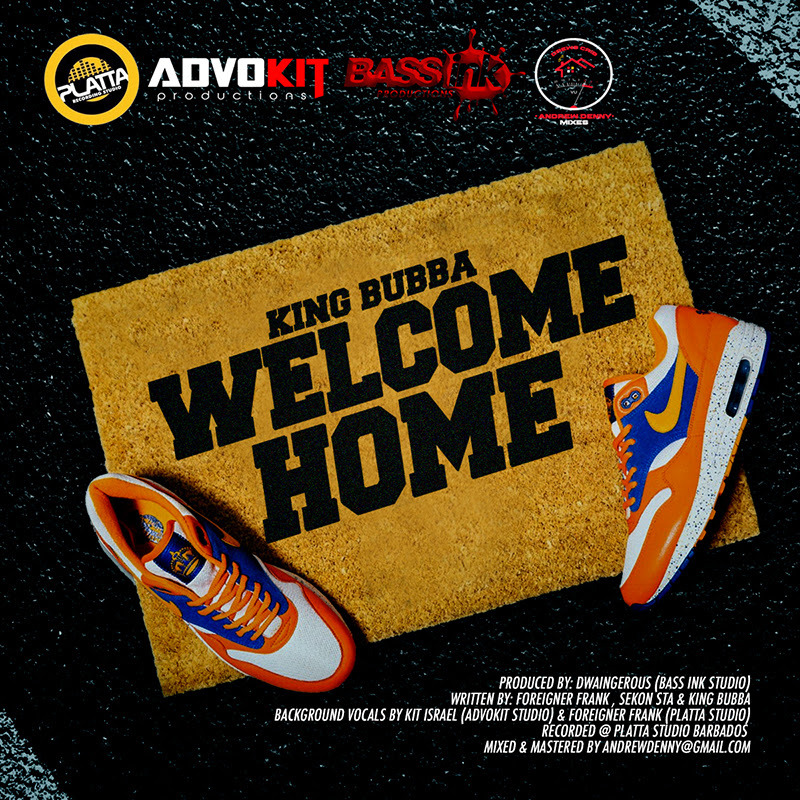 King Bubba Fm - Welcome Home - Jack Frost Riddim - 2017 Soca