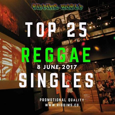 Jamaica Top 25 Reggae Singles - 8 June 2017 - Richie B