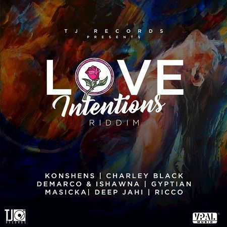 Love Intentions Riddim Dancehall - June 2017 - Tj Records