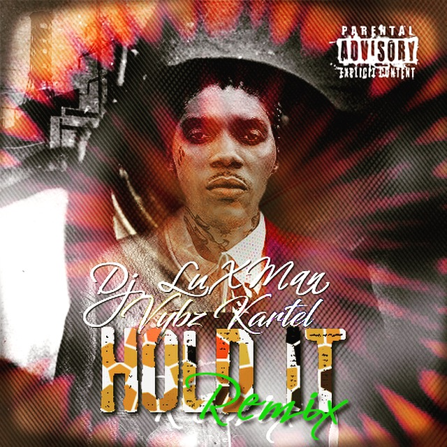 /myT03f00T3891/0-MUSIC/2017/11_NOVEMBER/03/Remixes/Vybz_Kartel_-_Hold_It_Dj_Luxman_Remix_Vs_Good_Day_Oct_2017/Vybz_Kartel_Hold_It_Dj_Luxman_Remix_Vs_Good_Day_Oct_2017.jpg