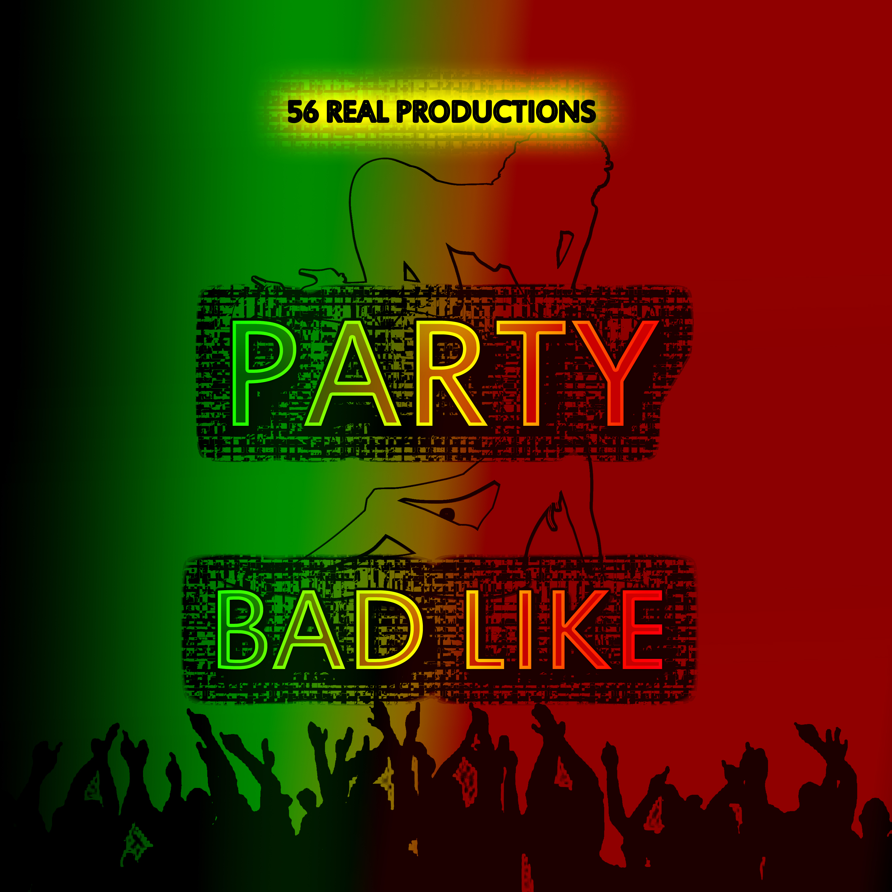 /myT03f00T3891/0-MUSIC/2017/12_DECEMBER/10/Riddims/Party_Bad_Like_Riddim_Full_Promo_-_56_Real_Productions/Party_Bad_Like_Riddim_Full_Promo_56_Real_Productions.jpg