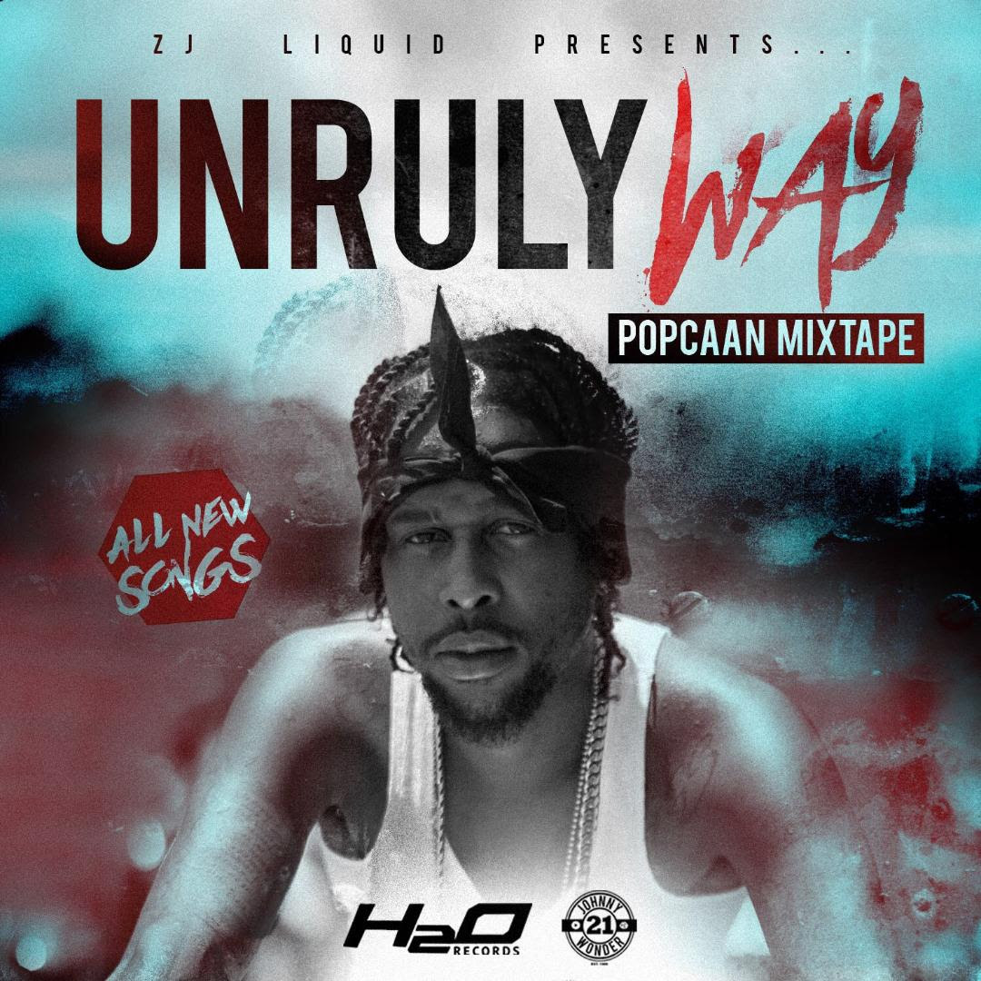 /myT03f00T3891/0-MUSIC/2018/03_MARCH/07/Mixtapes/Unruly_Way_-_Popcaan_Nomixtape_2018/Unruly_Way_-_Popcaan_Nomixtape_2018.jpg