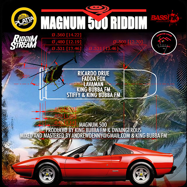 /myT03f00T3891/0-MUSIC/2018/05_MAY/09/Riddims/Magnum_500_Riddim_-_King_Bubba_Fm_And_Dwaingerous_-_2018/Magnum_500_Riddim_King_Bubba_Fm_And_Dwaingerous_2018.jpg