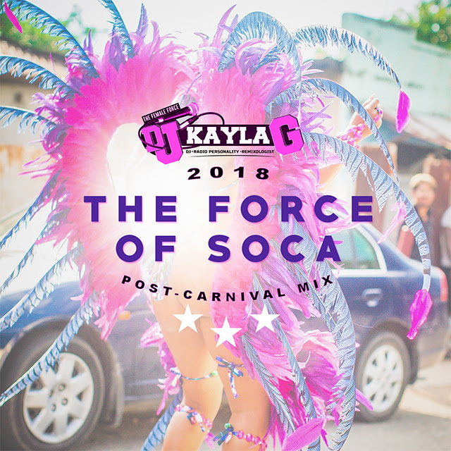 /myT03f00T3891/0-MUSIC/2018/05_MAY/09/Soca/Dj_Kayla_G_-_The_Force_Of_Soca_-_2018_Post_Carnival_Mix/Dj_Kayla_G_The_Force_Of_Soca_2018_Post_Carnival_Mix.jpg