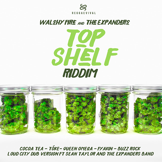 Top Shelf Riddim Walshy Fire X The Expanders