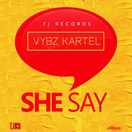 Vybz Kartel - She Say Explicit And Radio - Tj Records