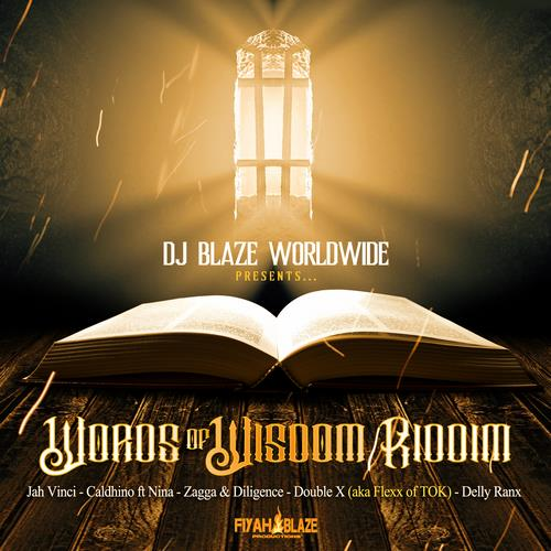Words Of Wisdom Riddim - Fiyah Blaze Production - 2018