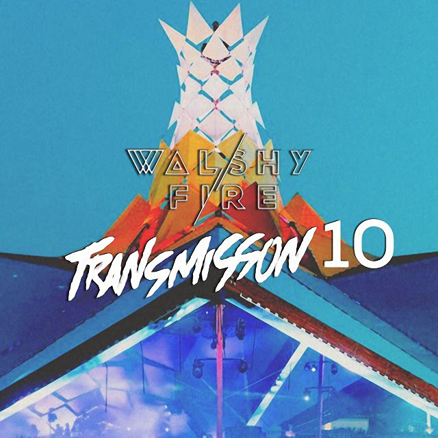 Walshy Fire - Transmission Mix No10