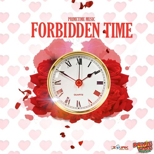 Forbidden Time Riddim Full Promo - Primetime Music -2019